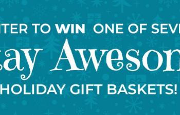 "a blue background with white text reading ""enter to win one of seven stay awesome holiday baskets"""